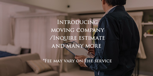 Introducing moving company/Inquire estimate and many more | *Fee may vary on the service